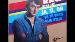 Raća Radojičić - Da se vrati nije htela