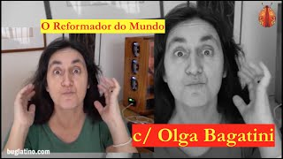O Reformador do Mundo - Olga Bagatini