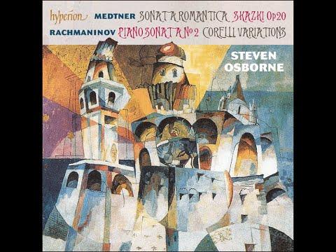 Medtner & Rachmaninov—Piano Sonatas—Steven Osborne (piano)