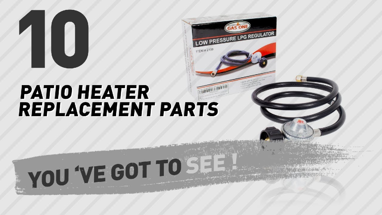 Replacement Parts For Patio Heater | Outdoor Goods