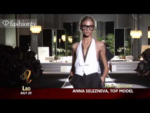 Happy Birthday Anna Selezneva! July 29 | FashionTV