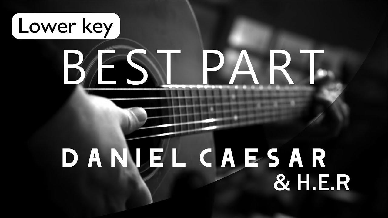 Best Part - Daniel Caesar Feat Her Lower Key ( Acoustic Karaoke )
