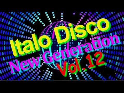 Italo Disco - New Generation (Vol.12) 2018