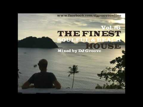 ♫ The Finest Soulful & Beach House Vol. #6 [El Nido Edition] Mixed by DJ Groove ♫