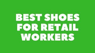 10 Best shoes for retail workers 2018 |  Top Shoes Reviews