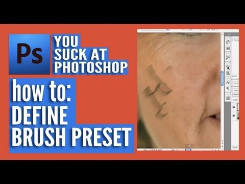 You Suck At Photoshop - Define Brush Preset