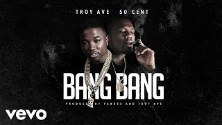 Troy Ave - Bang Bang ft. 50 Cent