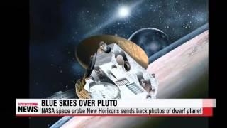 Pluto′s blue skies - New Horizon probe sends back stunning images   명왕성의 푸른 하늘