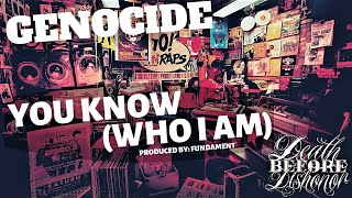 Genocide - You Know  Who I Am  Prod By: Fundament
