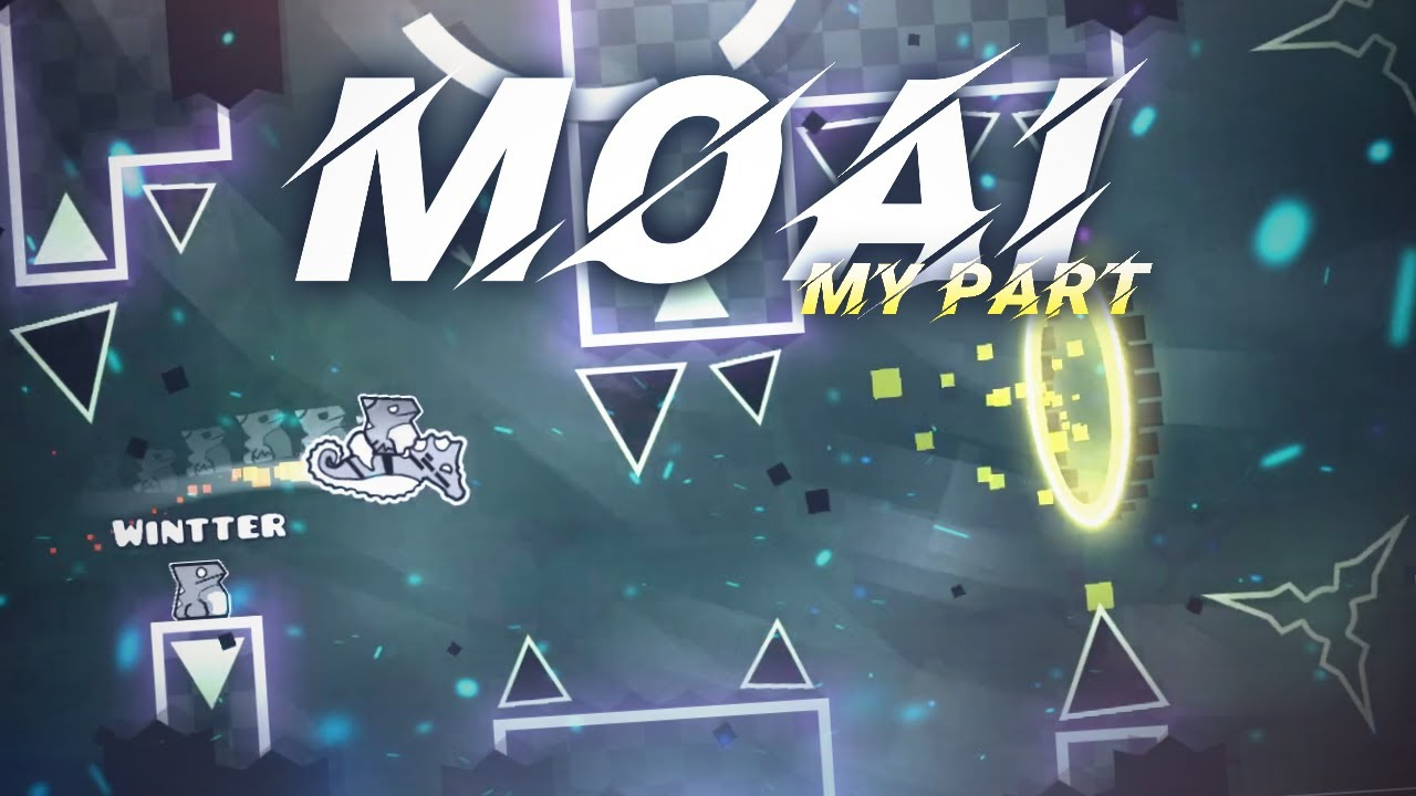 "My part in ""Moai"" | Geometry Dash 2.11"