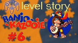 Story in Banjo Kazooie | Episode 6 | Level Story