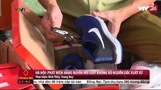Hà Nội: Phát hiện hàng nghìn đôi giày không rõ nguồn gốc xuất xứ  - Tin Tức VTV24