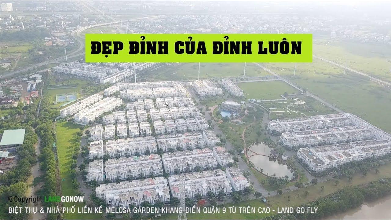 Trên cao biệt thự nhà phố Melosa Khang Điền, Quận 9 – Land Go Fly ✔