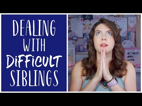Dealing With A Difficult Sibling