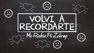 😟Volví a recordarte💔 - [Rap Romantico 2018] Mc Richix Ft Zckrap