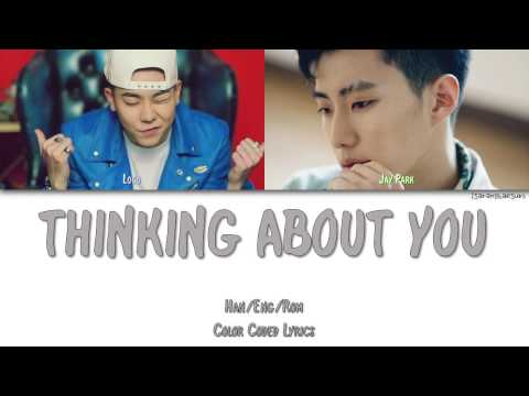 LOCO (로꼬) - THINKING ABOUT YOU (자꾸 생각나) (FEAT. JAY PARK) [Color Coded Han|Rom|Eng]