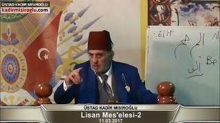 (C194) Cumartesi Sohbetleri - Lisan ve Yazı Meselesi 2, Üstad Kadir Mısıroğlu, 11.03.2017