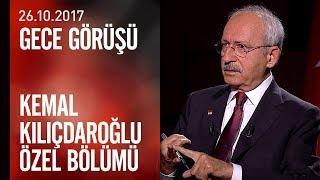 CHP lideri Kemal Kılıçdaroğlu CNN TÜRK'te soruları yanıtladı - Gece Görüşü 26.10.2017 Perşembe