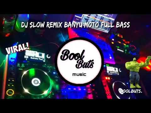 dj-slow-banyu-moto-remix-dj-full-bass-santuy-enak-  -boolbuts-music