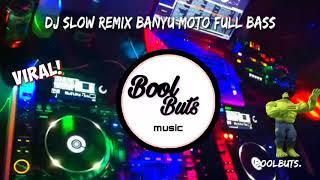 Download Dj Slow Banyu Moto Remix DJ Full Bass Santuy Enak || BoolButs Music