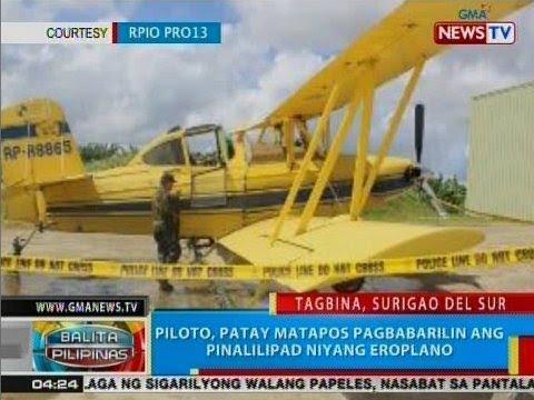 BP: Piloto, patay matapos pagbabarilin ang pinalilipad niyang eroplano sa Surigo del Sur
