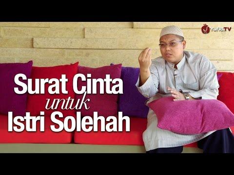 Ceramah Singkat: Surat Cinta untuk Istri Solehah - Ustadz Firanda Andirja, MA.