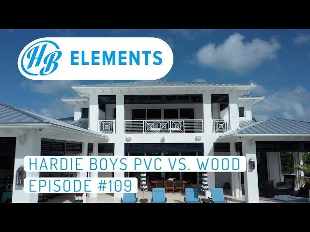 Hardie Boys PVC vs. Wood | Episode #109