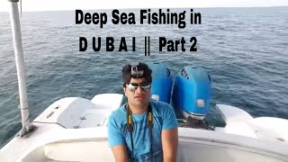 Dubai Visit | Persian Gulf Adventures- Fishing in Dubai, UAE | Travel Blogs