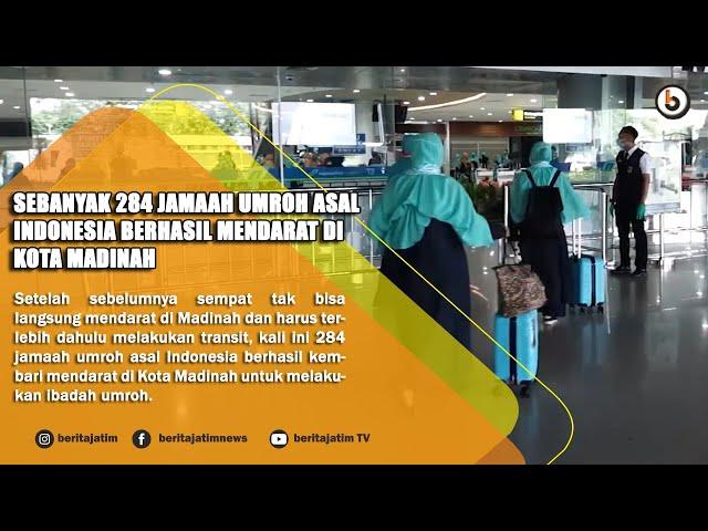 SURABAYA - SEBANYAK 284 JAMAAH UMROH ASAL INDONESIA BERHASIL MENDARAT DI KOTA MADINAH