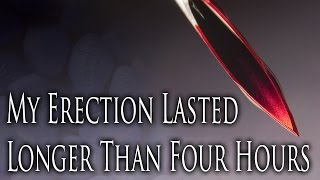 """My Erection Lasted Longer Than Four Hours"" by Unsettlingstories.com 