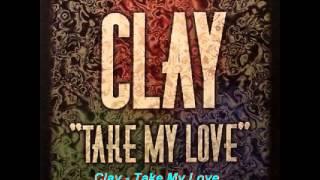 Clay - Take My Love (Highland Radio Mix)