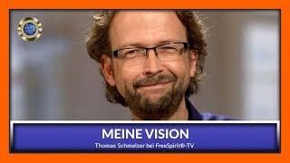 Meine Vision - Thomas Schmelzer bei Free Spirit®-TV