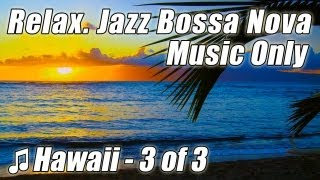 Bossa Nova Latin JAZZ INSTRUMENTAL 3 Wonderful Chill Out Lounge Best Bossanova Music Chillout Mix