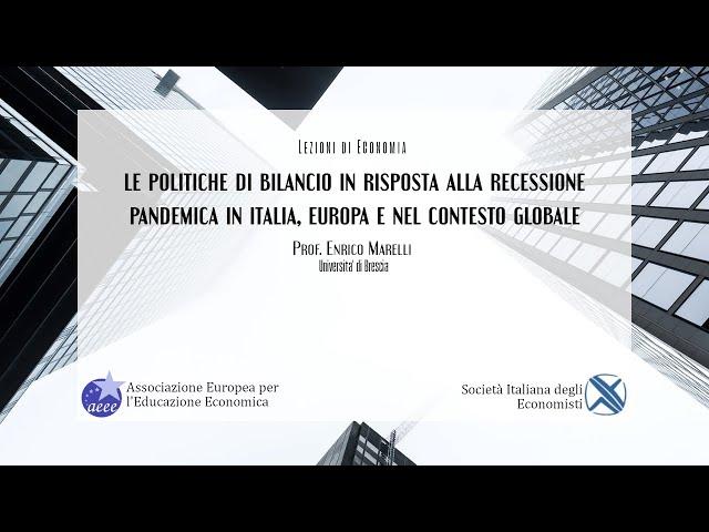 Prof.Enrico Marelli (SIE–UniBrescia): le politiche di bilancio in risposta alla recessione pandemica
