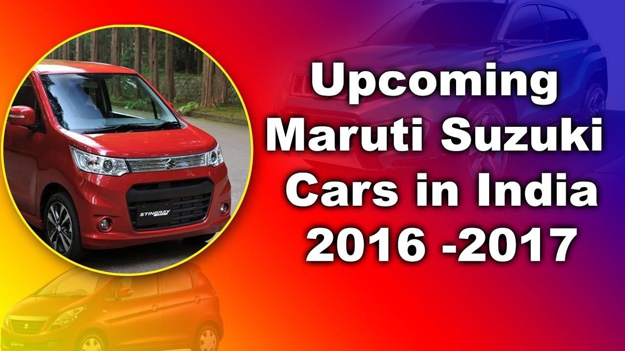Upcoming Maruti Suzuki Cars In India 2016 2017 New Cars India