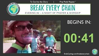 Evening #2 - 2020 BREAK EVERY CHAIN Virtual Tour - 5 Nights of Prayer & Worship