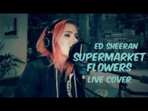 ED SHEERAN - Supermarket Flowers (BIANCA Cover)