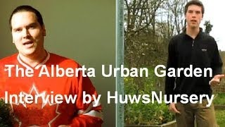 Alberta Urban Garden an Interview by HuwsNursery - Gardening in Canada