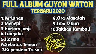 Full Album Guyon Waton Terbaru 2020 Lagu Terbaru Perlahan MP3