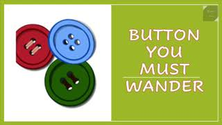 Button You Must Wander