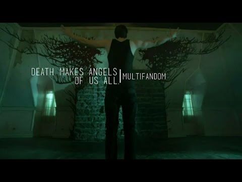 death makes angels of us all.