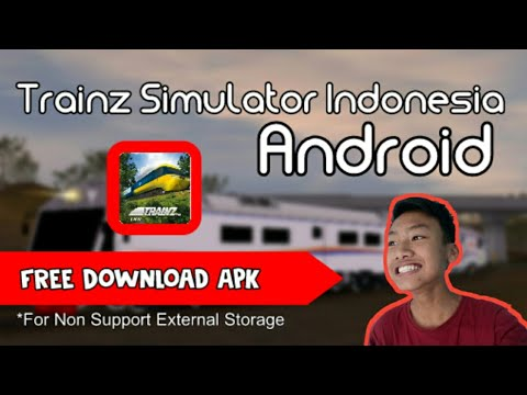 TRAINZ SIMULATOR INDONESIA ANDROID FOR NON SUPPORT EXTERNAL STORAGE | Free Download Apk