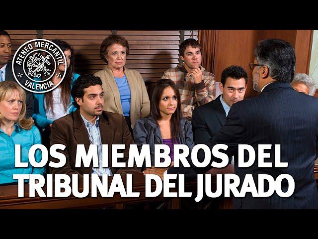 """""""Los miembros del Tribunal del Jurado: Su designación y funciones"""""""