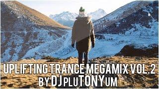 DJ pluTONYum - Uplifting Trance MegaMix vol 2. ♫