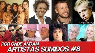 POR ONDE ANDAM ARTISTAS SUMIDOS? | POR ONDE ANDAM FAMOSOS SUMIDOS #8 | POR ONDE ANDA CARRAPICHO?