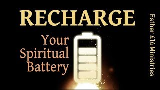 Recharge your Spiritual Battery! Something to Think About!