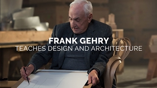 Frank Gehry Teaches Design & Architecture | Official Trailer thumbnail