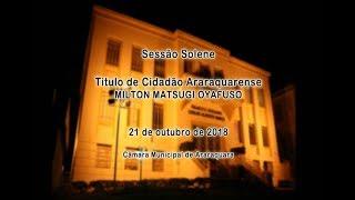 Título de Cidadão Araraquarense ao Sr. Milton Matsugi Oyafuso