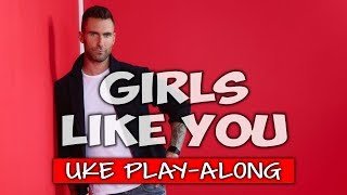 Download Girls Like You (ukulele play-along) (clean/edited) Mp3