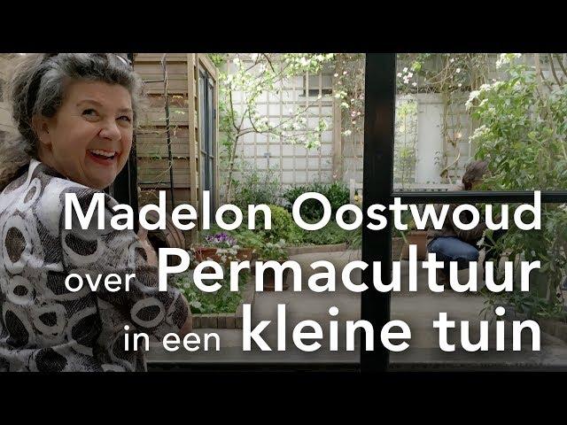 Madelon Oostwoud over Permacultuur in een kleine tuin